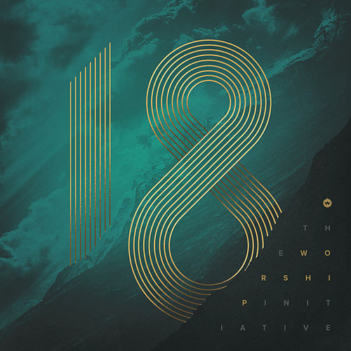The Worship Initiative, Vol. 18 by The Worship Initiative