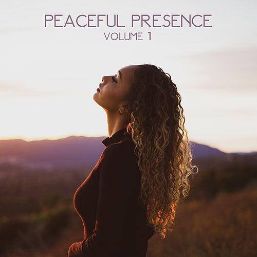 Peaceful Presence, Vol. 1 von Spa Relaxation