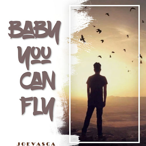 Baby you can fly by Joevasca