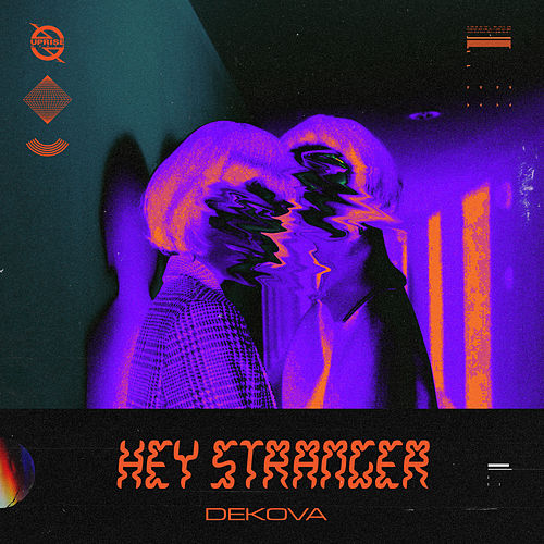 Hey Stranger by DEKOVA