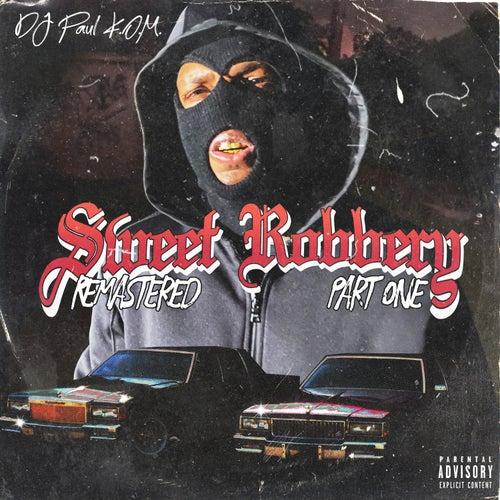 Sweet Robbery, Pt. 1 by DJ Paul