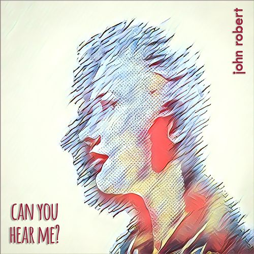 Can You Hear Me? by John Robert
