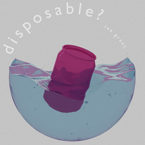 Disposable? by Lee Grant