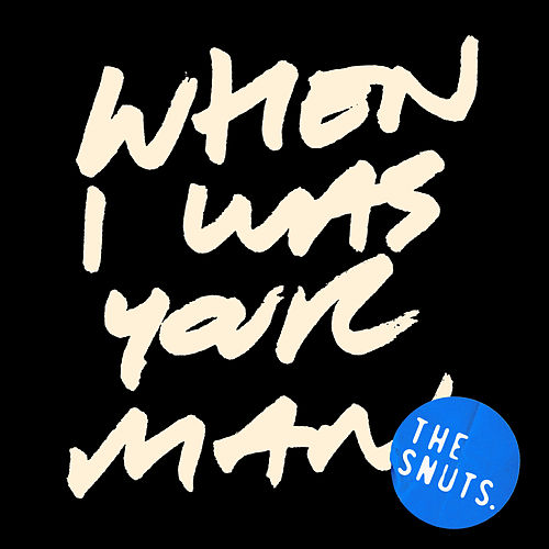 When I Was Your Man (Firepit Session) by The Snuts