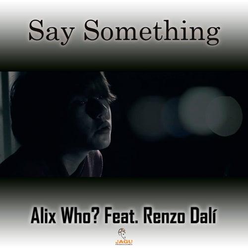 Say Something de Alix Who?