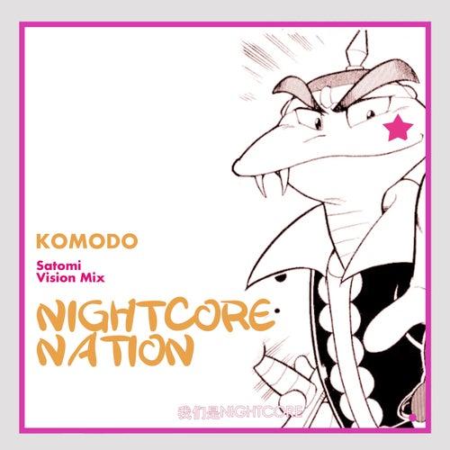 Komodo (Satomi Vision Mix) de Nightcore Nation