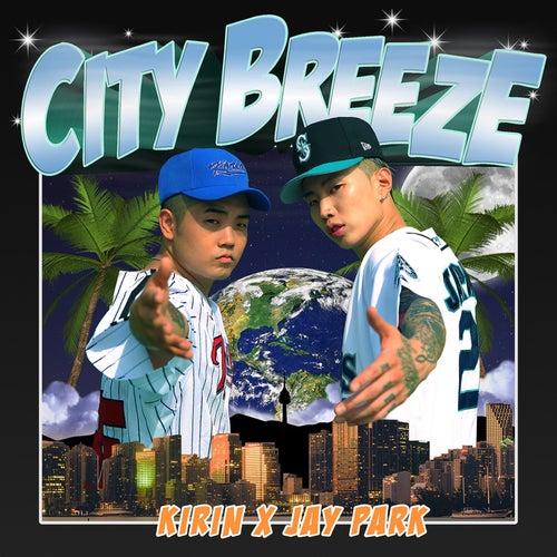 City Breeze by Jay Park