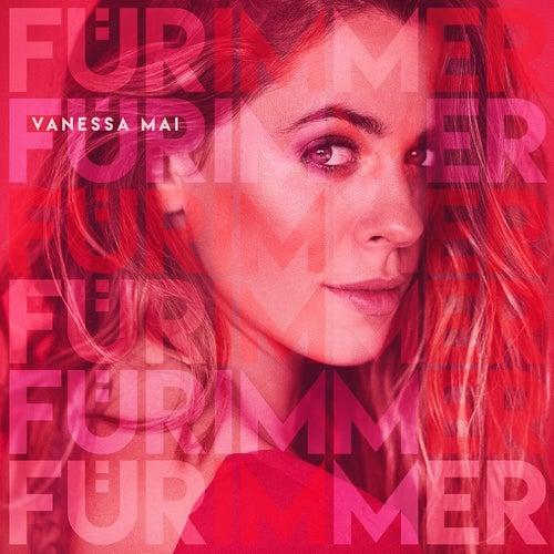 Für immer von Vanessa Mai