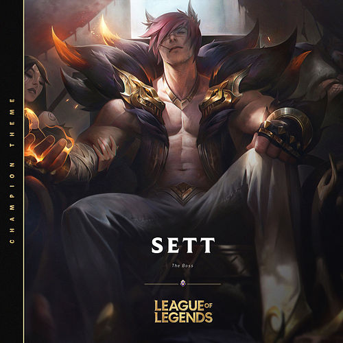 Sett, the Boss von League of Legends