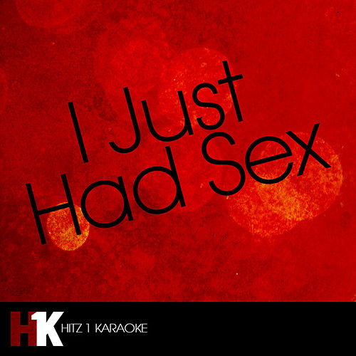 I Just Had Sex (feat  Akon) by I Just Had Sex