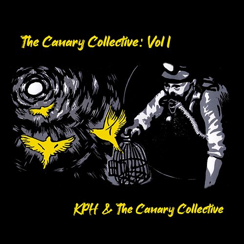 The Canary Collective:, Vol. 1 by Kph