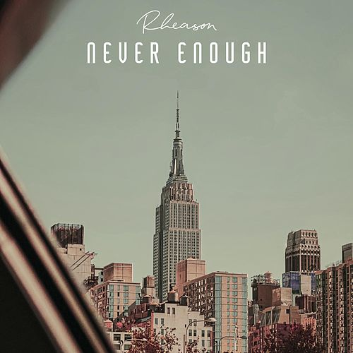 Never Enough by Rheason