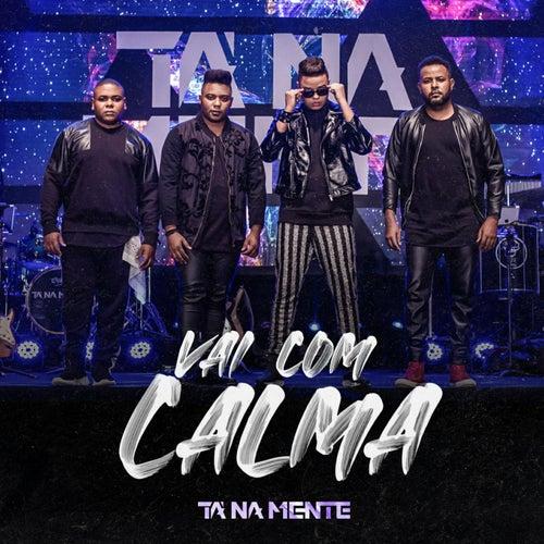 Vai Com Calma (Ao Vivo) von Tá Na Mente