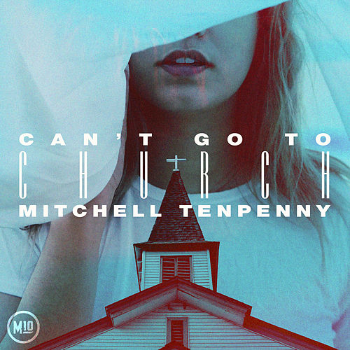 Can't Go to Church by Mitchell Tenpenny