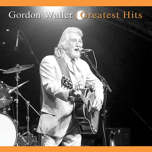 Gordon Waller's Greatest Hits by Gordon Waller