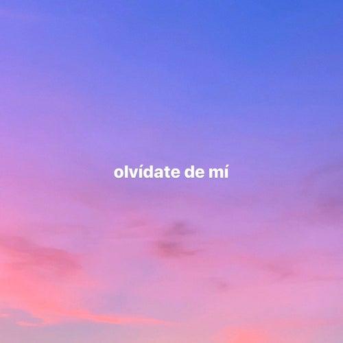 Olvídate De Mí by Natalia Lacunza