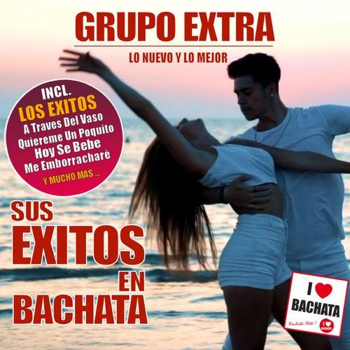 Sus Exitos en Bachata (Lo Nuevo Y Lo Mejor) de Grupo Extra
