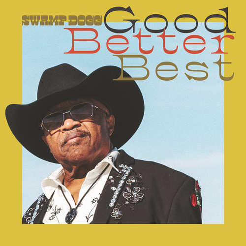 Good, Better, Best by Swamp Dogg