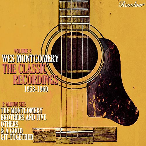 The Classic Recordings 1958-1960 (Volume 2) by Wes Montgomery
