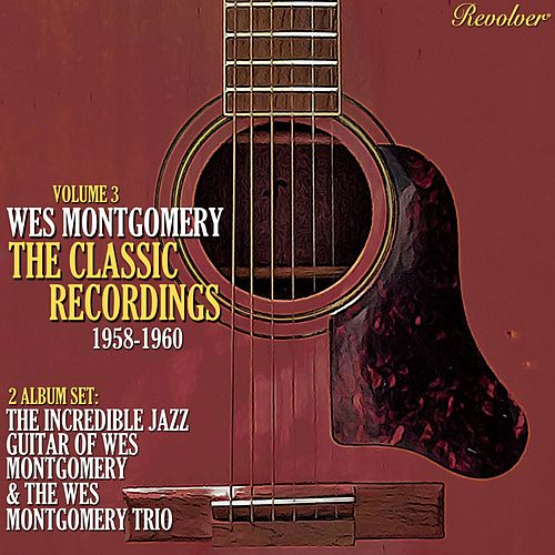 The Classic Recordings 1958-1960 (Volume 3) by Wes Montgomery