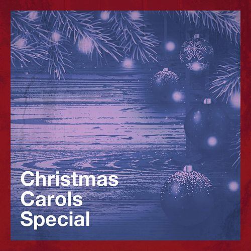 Christmas Carols Special von Christmas Favourites, Christmas Hits, Christmas Songs