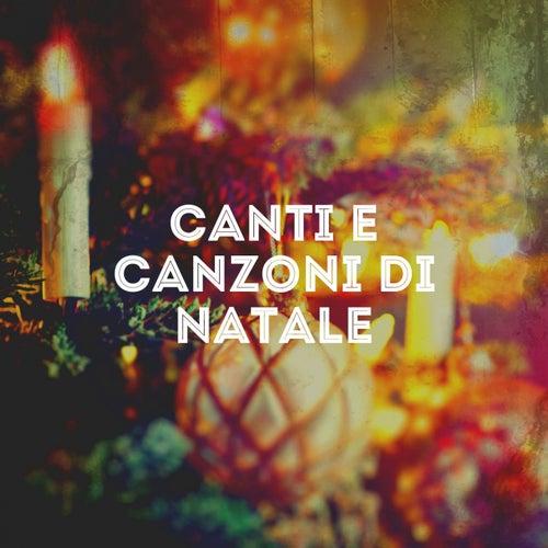 Canti E Canzoni Di Natale von Christmas Hits, The Christmas Party Singers, Canzoni di Natale