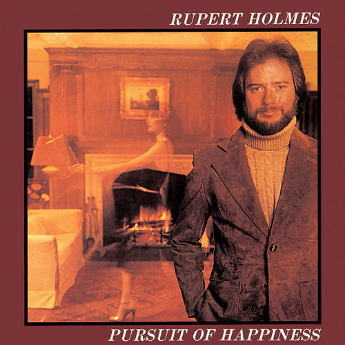 Pursuit Of Happiness by Rupert Holmes