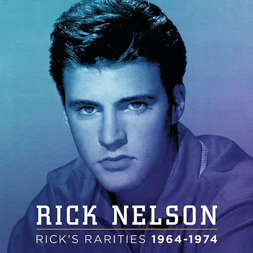Rick's Rarities 1964-1974 by Rick Nelson