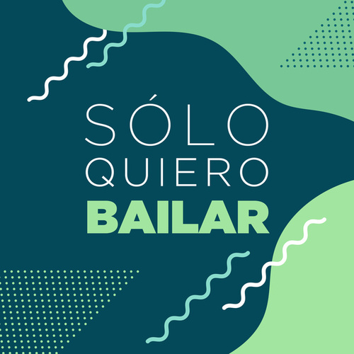 Sólo Quiero Bailar von Various Artists