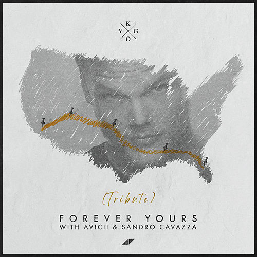Forever Yours (Avicii Tribute) by Kygo