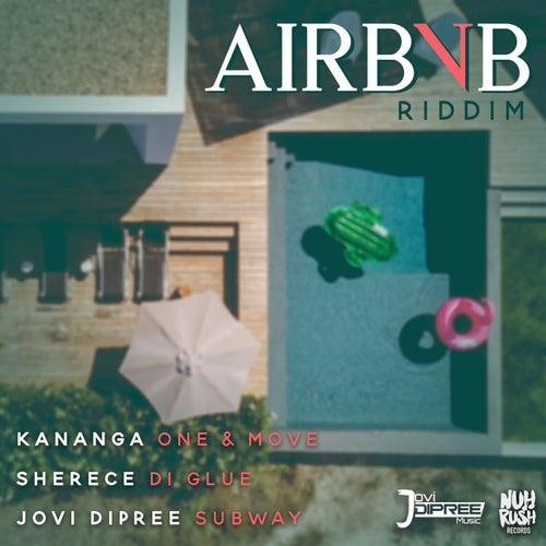 Airbnb Riddim by Kananga
