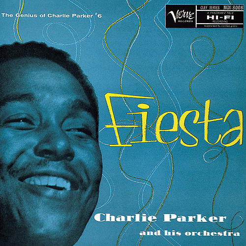 Fiesta: The Genius Of Charlie Parker #6 by Charlie Parker