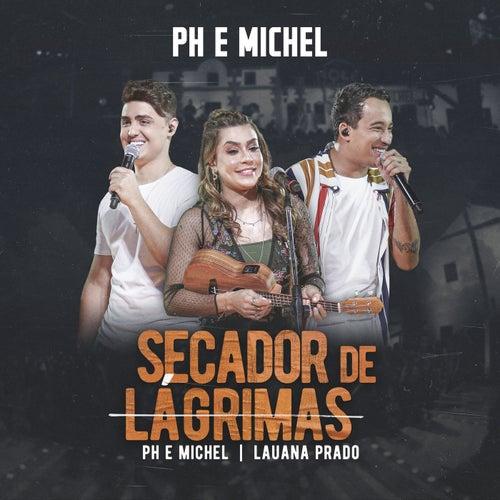 Secador De Lágrimas (Ao Vivo Em Goiânia / 2019) von PH e Michel