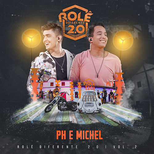 Rolê Diferente 2.0 (Ao Vivo Em Goiânia / 2019 / Vol. 2) de PH e Michel