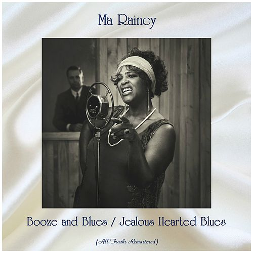 Booze and Blues / Jealous Hearted Blues (All Tracks Remastered) by Ma Rainey