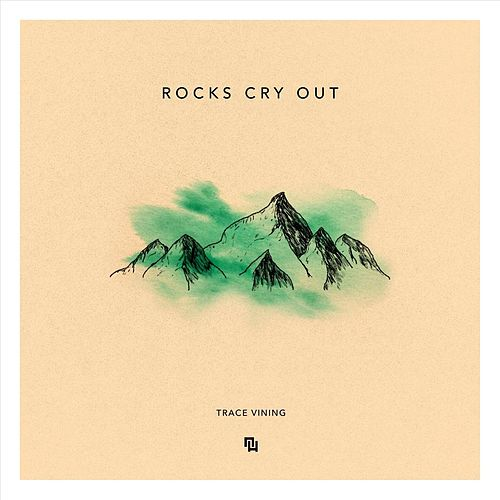 Rocks Cry Out (feat. Trace Vining) by New Horizons Worship