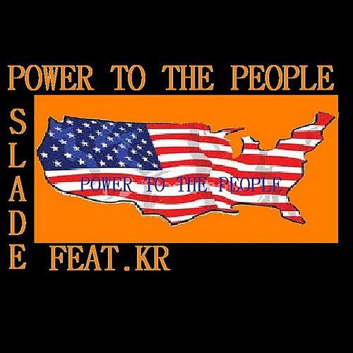 Power To the People (feat. KR) de Slade
