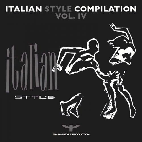 Italian Style Compilation Vol. 4 von Humanize, Infinity, Marvellous Melodicos, Nexy Lanton, A.R.T., Magellano, Mc T.A.D., Open Billet, Orange Blue, D.J. Pierre
