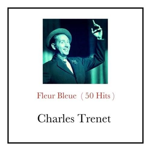 Fleur Bleue (50 Hits) de Charles Trenet
