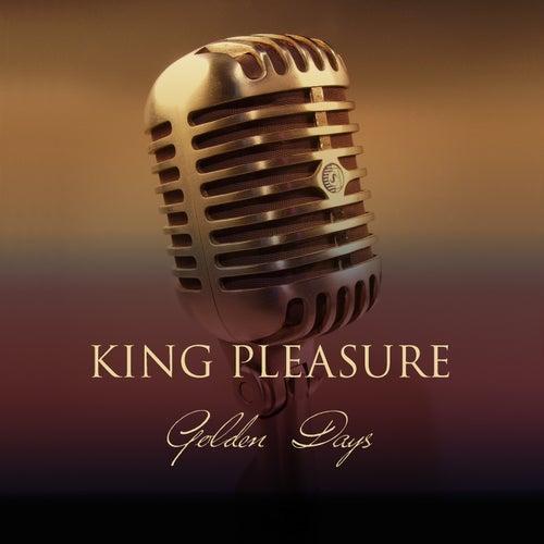 King Pleasure: Golden Days by King Pleasure