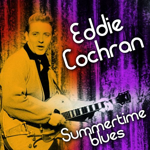 Eddie Cochran Summertime Blues by Eddie Cochran