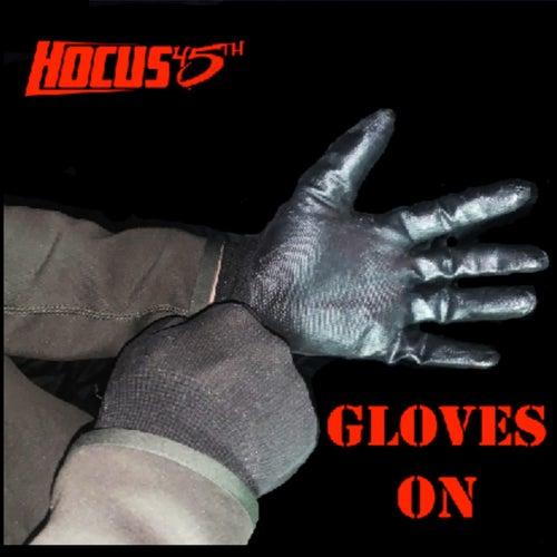 Gloves On de Hocus 45th