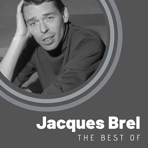 The Best of Jacques Brel von Jacques Brel