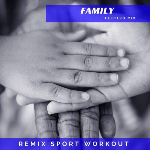 Family (Electro Mix) von Remix Sport Workout