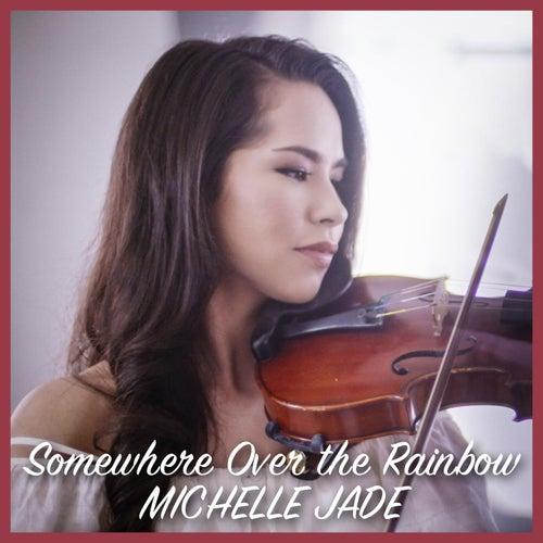 Somewhere Over the Rainbow de Michelle Jade