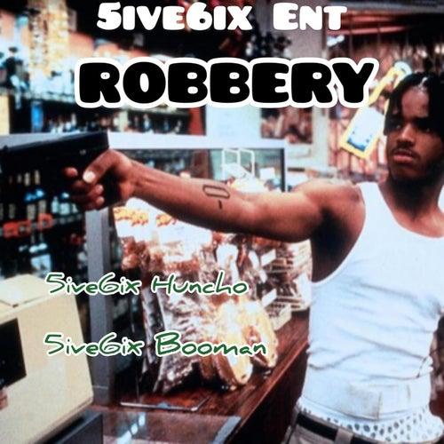 Robbery de 5ive6ix Huncho