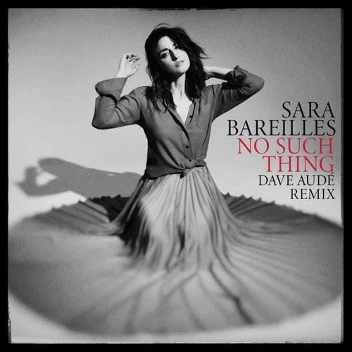 No Such Thing (Dave Audé Remix) by Sara Bareilles