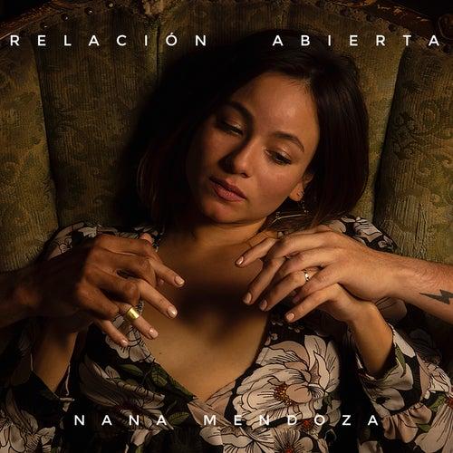 Relación Abierta de Nana Mendoza