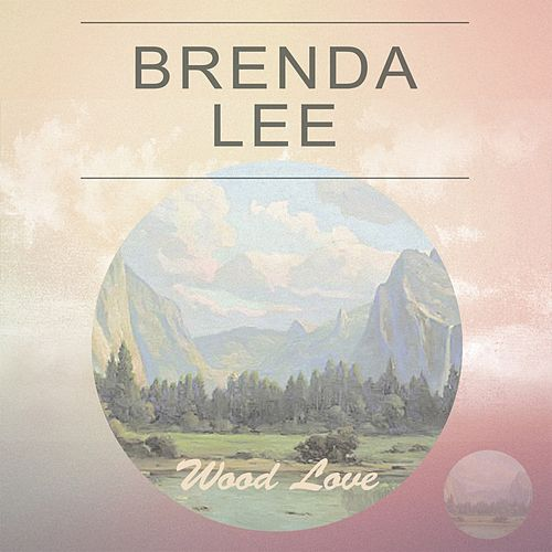 Wood Love by Brenda Lee