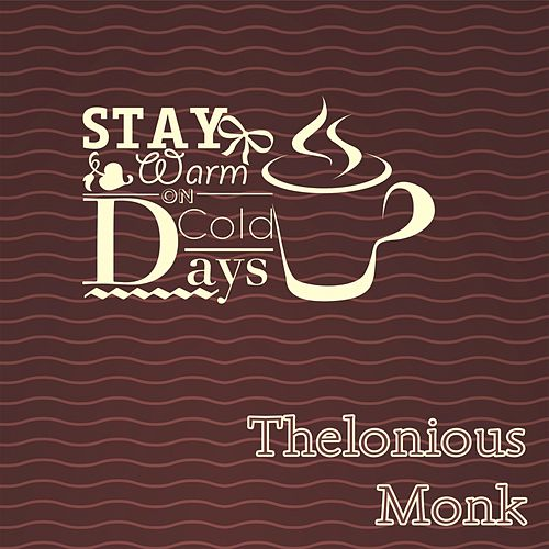 Stay Warm On Cold Days de Thelonious Monk